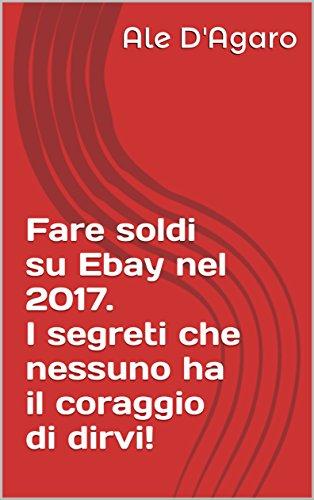 fare-soldi-su-ebay-nel-2017-i-segreti-che-nessuno-ha-il-coraggio-di-dirvi