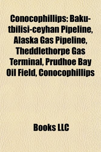 conocophillips-athabasca-oil-sands-baku-tbilisi-ceyhan-pipeline-alaska-gas-pipeline-phillips-disaste