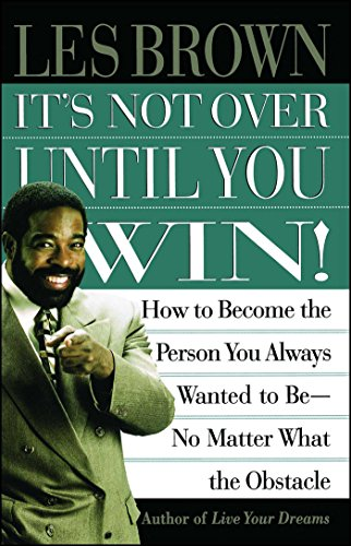 It's Not over until You Win por Les Brown