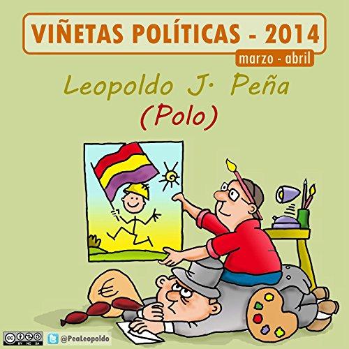 Ay, España: Viñetas Políticas por Leopoldo Jorge Peña Alonso