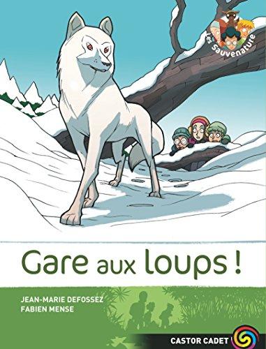 Les Sauvenature, Tome 6 : Gare aux loups ! par Jean-Marie Defossez, Fabien Mense
