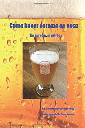 Como hacer cerveza en casa: sin enredos ni estrés