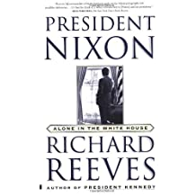 President Nixon: Alone in the White House by Richard Reeves (2002-10-10)
