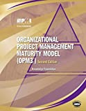 Organisational Project Management Maturity Model (OPM3): Knowledge Foundation