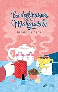 Les déclinaisons de la Marguerite par Séraphine Menu