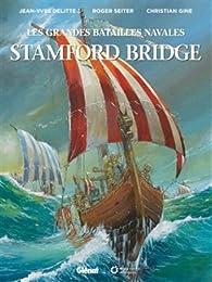 Les grandes batailles navales : Stamford Bridge par Jean-Yves Delitte