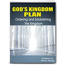 GOD'S KINGDOM PLAN: Ordering and Establishing The Kingdom (English Edition)