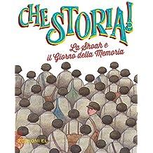 La Shoah e il giorno della memoria. Ediz. a colori