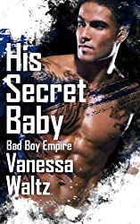 His Secret Baby (Bad Boy Empire) (Volume 2) by Vanessa Waltz (2016-03-31)