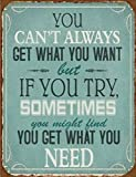 1art1 75129 Inspiration - You Can't Always Get What You Want But If You Try, Sometimes You Might Find You Get What You Need Poster Blechschild 39 x 30 cm