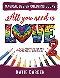 All You Need Is LOVE 2 (Love Volume 2): 48 Mandalas for You to Color and Enjoy