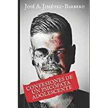 Las confesiones de un psicópata adolescente: Volume 1