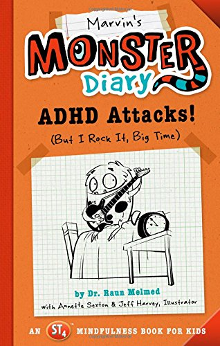 Marvin's Monster Diary: ADHD Attacks! (But I Rock It, Big Time) (St4 Mindfulness Book for Kids) por Raun Melmed
