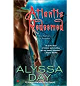 [(Atlantis Redeemed)] [by: Alyssa Day]
