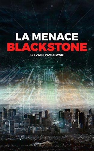LA MENACE BLACKSTONE (Commandant Pauline Rougier t. 1)