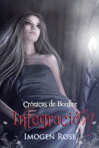 Integración: Academia Bonfire 2 (Crónicas de Bonfire) por Imogen Rose