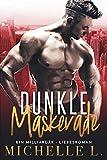 Dunkle Maskerade: Ein Milliardär – Liebesroman