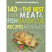 Barbecue Cookbook : 140 Of The Best Ever Barbecue Meat & BBQ Fish Recipes Book...Revealed! (English Edition)