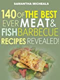 Image de Barbecue Cookbook : 140 Of The Best Ever Barbecue Meat & BBQ Fish Recipes Book...Revealed! (English Edition)