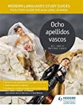 Modern Languages Study Guides: Ocho apellidos vascos: Film Study Guide for AS/A-level Spanish (Film and literature guides)