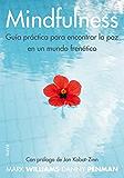 Mindfulness. Guía práctica: para encontrar la paz en un mundo frenético