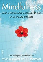 Mindfulness. Guía práctica: para encontrar la paz en un mundo frenético (Spanish Edition)