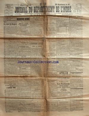 JOURNAL DU DEPARTEMENT DE L'INDRE du 05/03/1922 - A PROPOS DES BANQUES - EMEUTES A FIUME - LLOYD GEORGE CONSERVERA-T-IL LE POUVOIR - OFFICIERS ASSASSINES AU MAROC - ELECTION MUNICIPALES A LONDRES - L'ELOQUENCE NEGRE - L'AFFAIRE DES BOUCHERS DE CHATEAUROUX - COUR D'ASSISES DE L'INDRE - LES SPORTS - HOTEL DE FRANCE - M. DUCHET - CAUSERIE PEDAGOGIQUE - M. RICHARD - OBSEQUES DE MME VEUVE SALLE ET M. ETIENNE ALLONCLE - EXPOSITION PAUL RUE