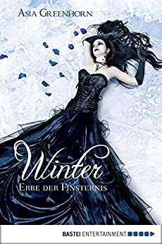 Winter - Erbe der Finsternis (baumhaus digital ebook) von [Greenhorn, Asia]
