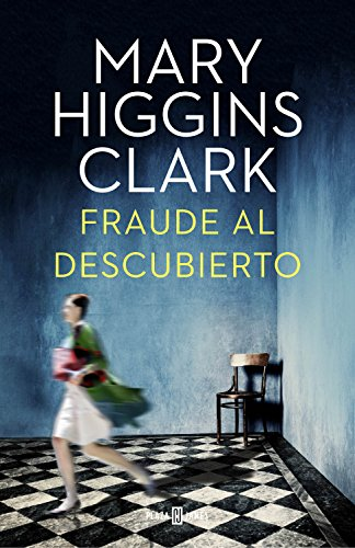 Fraude al descubierto por Mary Higgins Clark