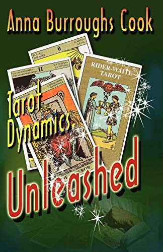 Tarot Dynamics Unleashed - The Fundamental Way to Learn and Read the Tarot por Anna Burroughs Cook