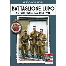 Battaglione Lupo - Xa Flottiglia MAS 1943-1945 (Italia Storica)