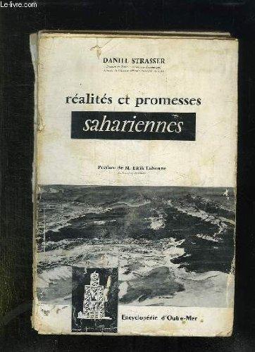 REALITES ET PROMESSES SAHARIENNES. ASPECTS JURIDIQUES ET ECONOMIQUES DE LA MISE EN VALEUR INDUSTRIELLE DU SAHARA FRANCAIS.