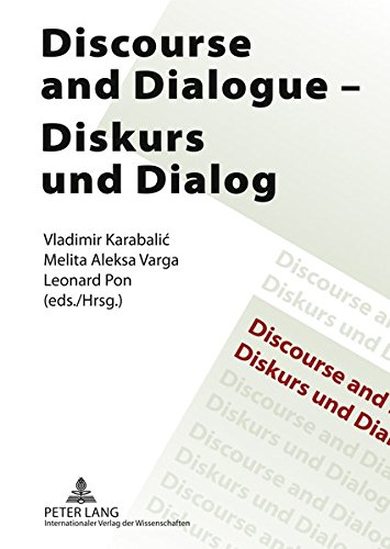 Discourse and Dialogue. Diskurs und Dialog