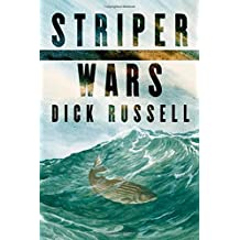 Striper Wars: An American Fish Story by Dick Russell (2005-05-20)