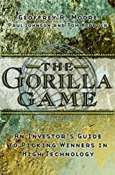 The Gorilla Game: Investor's Guide to Picking Winners in High Technology by Geoffrey A. Moore (1998-08-01)