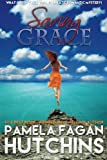 Saving Grace: A What Doesn't Kill You World Romantic Mystery: Volume 1 (Katie)