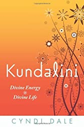 Kundalini: Divine Energy, Divine Life by Cyndi Dale (2011-02-08)