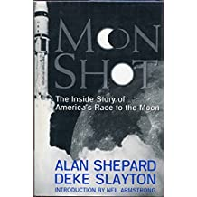 Moon Shot: The Inside Story of America's Race to the Moon