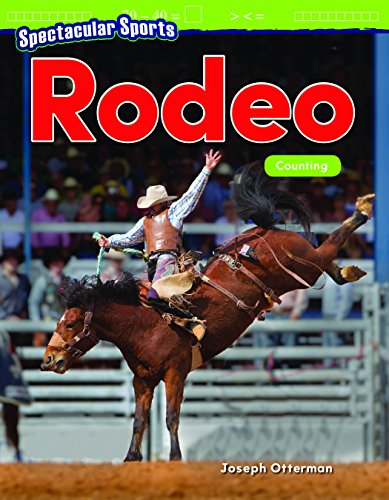 Spectacular Sports: Rodeo: Counting (Grade 1) (Mathematics Readers) por Joseph Otterman