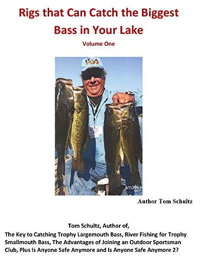 Rigs that Can Catch the Biggest Bass in the Lake Volume 1 (English Edition) -