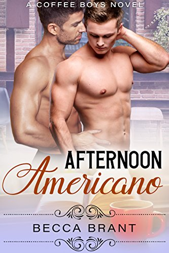 Afternoon Americano (Coffee Boys Book 3) by [Brant, Becca]