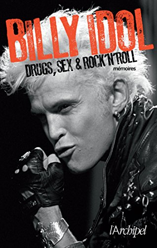 Drugs, sex, and rock'n'roll : mémoires