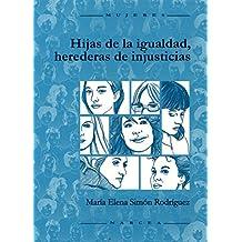 Hijas de la igualdad, herederas de injusticias (Mujeres)