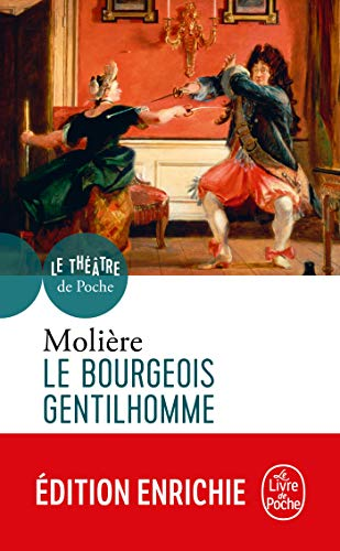 Le Bourgeois gentilhomme (Classiques t. 6126) (French Edition)