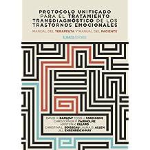 Protocolo Unificado Para El Tratamiento Transdiagnóstico De Los Trastornos Emocionales. Manual Del Terapeuta Y Manual Del Paciente (El Libro Universitario - Manuales)