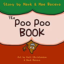 The Poo Poo Book: A Book for Children to Enjoy and Learn about Toilet Time–Make Potty Training Easy and Fun! (English Edition)