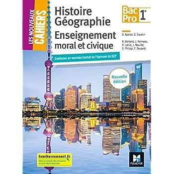 Les nouveaux cahiers - Histoire-Géographie-EMC 1re BAC PRO - Éd. 2018 - Manuel élève