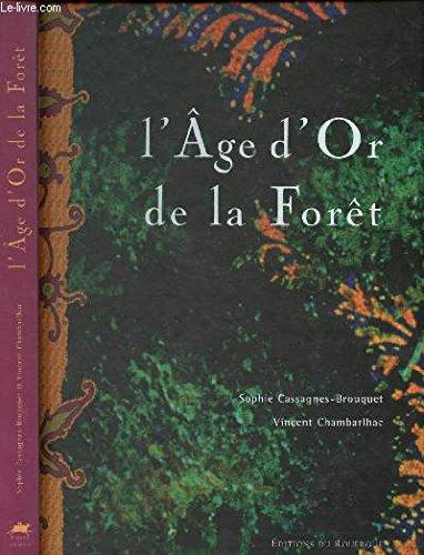 L'âge d'or de la forêt par Sophie Cassagnes-Brouquet
