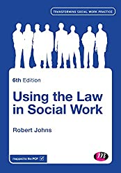 Using the Law in Social Work (Transforming Social Work Practice Series)
