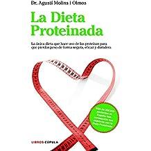 La Dieta Proteinada: La única dieta basada en proteínas que te hará perder peso de forma segura (Salud)
